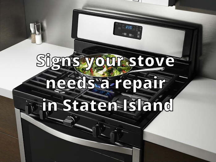Signs your stove needs a repair in Staten Island
